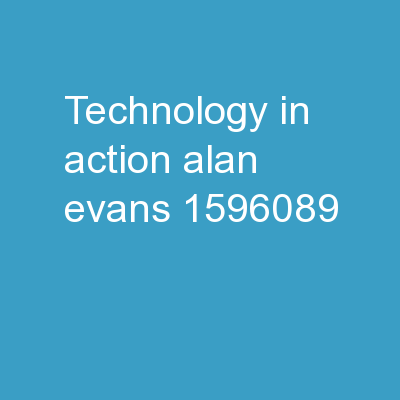 Technology in Action Alan Evans