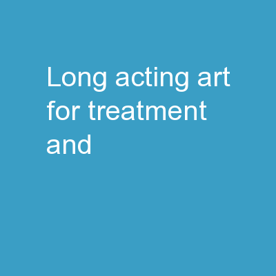 Long Acting ART for Treatment and PowerPoint PPT Presentation