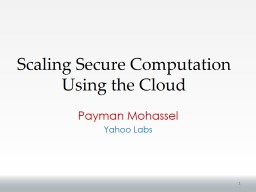 Scaling Secure Computation Using the Cloud