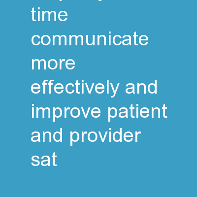Listening with empathy Save time, communicate more effectively and improve patient and provider sat