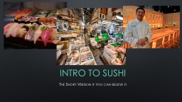 Intro to Sushi The Short Version if you can believe it