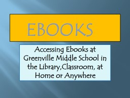 e books  Accessing eBooks at North Greenville Elementary School in the Library, Classroom, at Ho