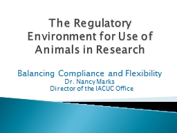 The Regulatory Environment for Use of Animals in
