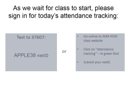 As we wait for class to start, please sign in for today�s attendance tracking: