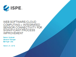 Web software/cloud computing   integrated sensor connectivity for significant Process improvement