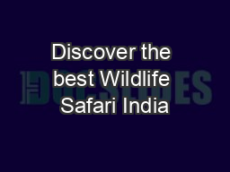 Discover the best Wildlife Safari India PowerPoint PPT Presentation