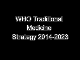 WHO Traditional Medicine Strategy 2014-2023 PowerPoint PPT Presentation
