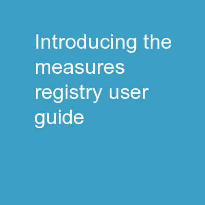 Introducing the  Measures Registry User Guide:
