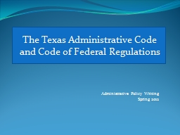 The Texas Administrative Code and Code of Federal Regulations PowerPoint PPT Presentation