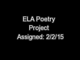 ELA Poetry Project Assigned: 2/2/15