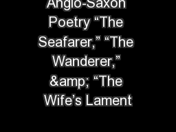 """Anglo-Saxon Poetry """"The Seafarer,"""" """"The Wanderer,"""" & """"The Wife's Lament"""
