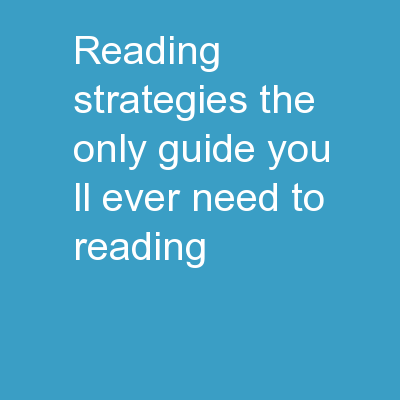 """Reading  Strategies """" The only guide you'll ever need to Reading"""