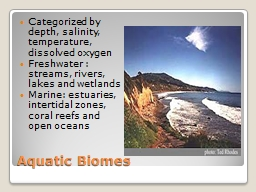 Aquatic Biomes Categorized by depth, salinity, temperature, dissolved oxygen