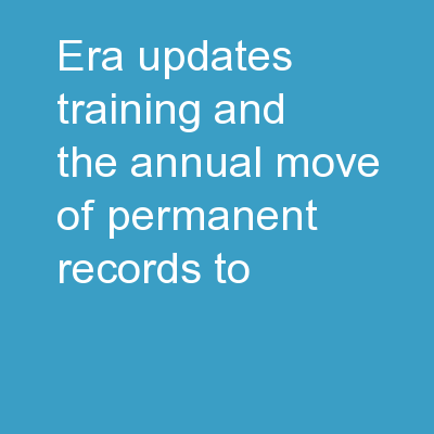 ERA Updates: Training and the Annual Move of Permanent Records to