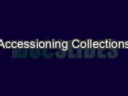 Accessioning Collections