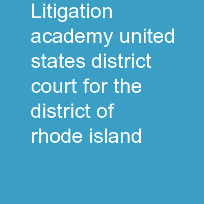 Litigation Academy United States District Court for the District of Rhode Island