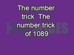 The number trick  The number trick of 1089 PowerPoint PPT Presentation