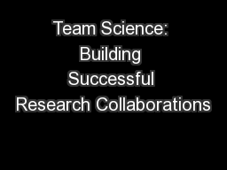 Team Science: Building Successful Research Collaborations