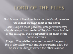 Lord of the Flies Ralph: one of the older boys on the island; remains the leader through most of th PowerPoint PPT Presentation