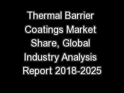 Thermal Barrier Coatings Market Share, Global Industry Analysis Report 2018-2025