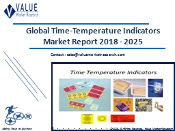 Time Temperature Indicators Market Share, Global Industry Analysis Report 2018-2025