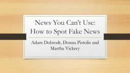 News You Can't Use:  How to Spot Fake News
