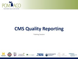 CMS Quality Reporting Training PowerPoint PPT Presentation