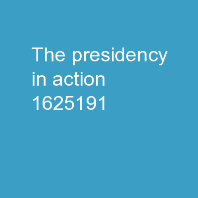 The Presidency in Action