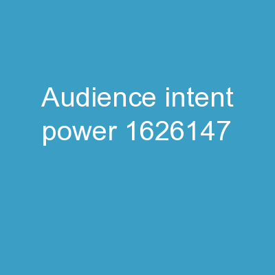 Audience   Intent= Power PowerPoint PPT Presentation
