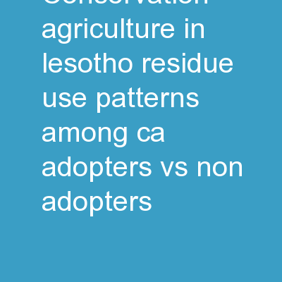 Conservation Agriculture in Lesotho: Residue Use Patterns Among CA adopters vs. Non-Adopters
