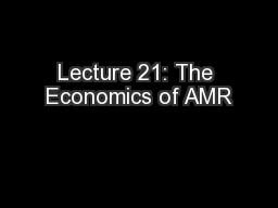 Lecture 21: The Economics of AMR