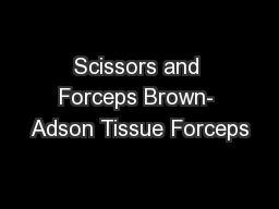 Scissors and Forceps Brown- Adson Tissue Forceps