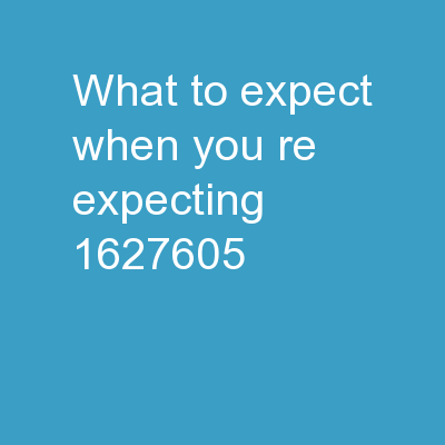 What to Expect When You're Expecting…