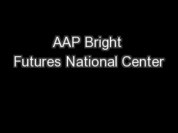 AAP Bright Futures National Center PowerPoint PPT Presentation
