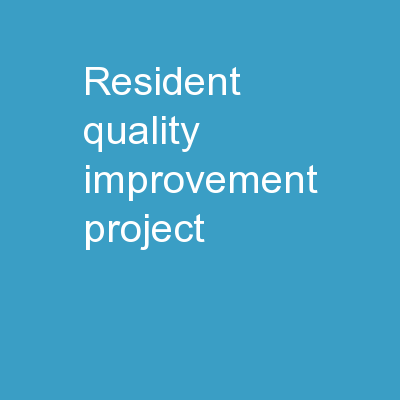 Resident Quality Improvement Project