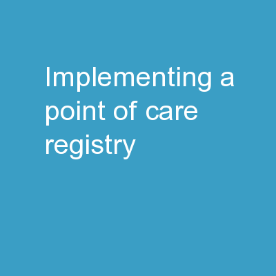 Implementing a point-of-care registry