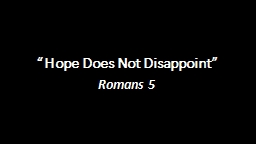 """""""Hope Does Not Disappoint"""""""