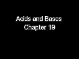 Acids and Bases Chapter 19 PowerPoint Presentation, PPT - DocSlides