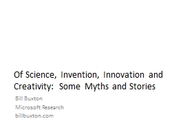 Of Science, Invention, Innovation and Creativity:  Some Myths and Stories