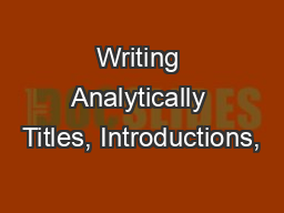 Writing Analytically Titles, Introductions,