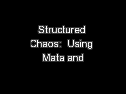 Structured Chaos:  Using Mata and