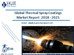 Thermal Spray Coatings Market Size, Industry Analysis Report 2018-2025 Globally