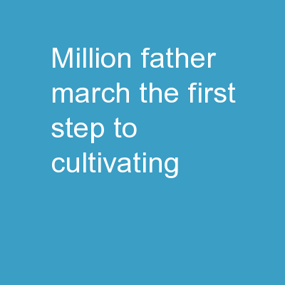 Million Father March The First Step To Cultivating