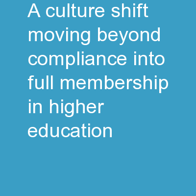 A Culture Shift: Moving Beyond Compliance into Full Membership In Higher Education