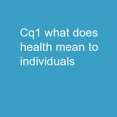 CQ1  – What does health mean to individuals?