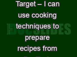 Bell Ringer      Learning Target � I can use cooking techniques to prepare recipes from the Prote
