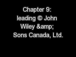 Chapter 9: leading © John Wiley & Sons Canada, Ltd.