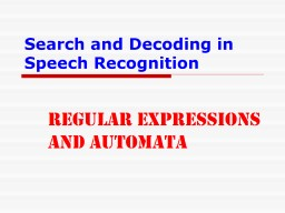 Search and Decoding in Speech Recognition