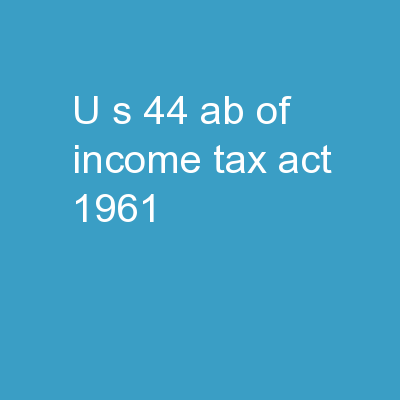 U/S  44 AB of Income Tax Act, 1961 PowerPoint Presentation, PPT - DocSlides
