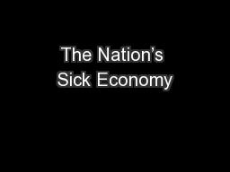 The Nation�s Sick Economy